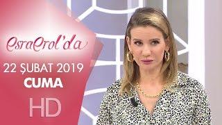 Esra Erol'da 22 Şubat 2019 | Cuma
