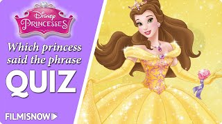 DISNEY PRINCESS QUIZ | Guess Which Princess said the phrase!