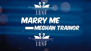 MEGHAN TRAINOR - MARRY ME (Wedding Video) KARAOKE NO VOCAL