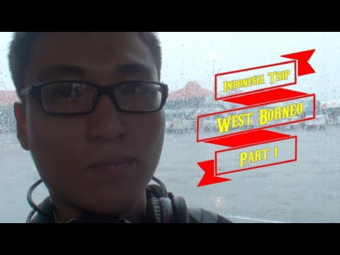 Indonesia Trip : West Borneo - Part 1