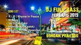 Gambar cover DJ BONDAN PRAKOSO   R I P   Top 5 Dj Terpopuler NOVEMBER 2019