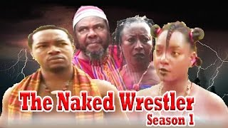 The Naked Wrestler    -  Nigerian Nollywood Movie