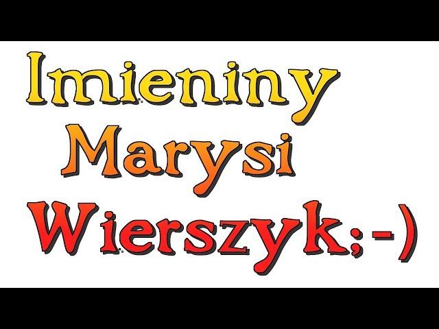Imieniny Marii Marysi 5 Lipca śmieszne Wierszyki życzenia