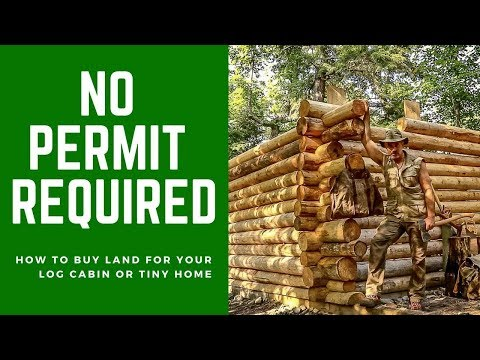 No Permit Required! How to Buy Land for Your Off Grid Log Ca