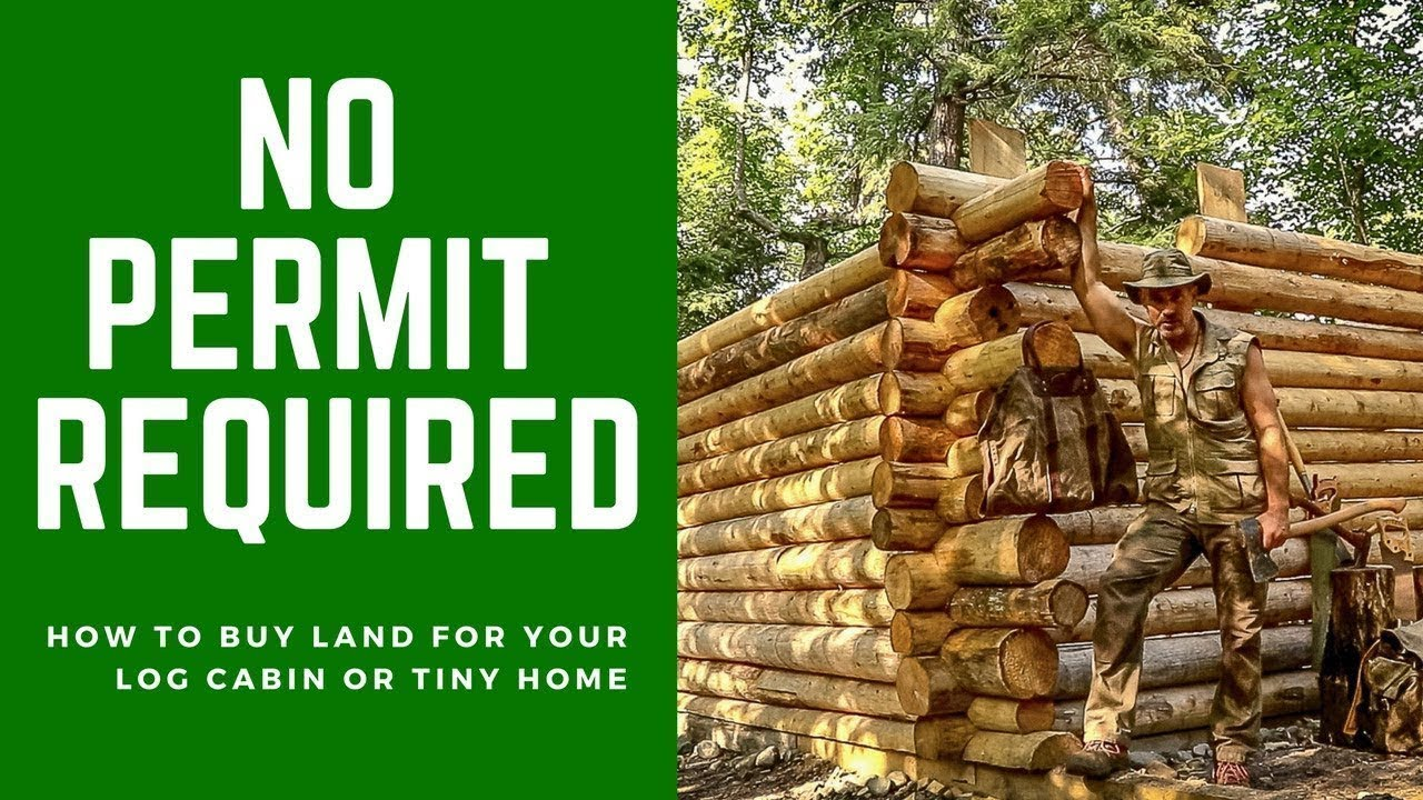 No Permit Required How To Buy Land For Your Off Grid Log Cabin Or
