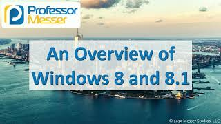 An Overview of Windows 8 and 8.1 - CompTIA A+ 220-1002 - 1.2
