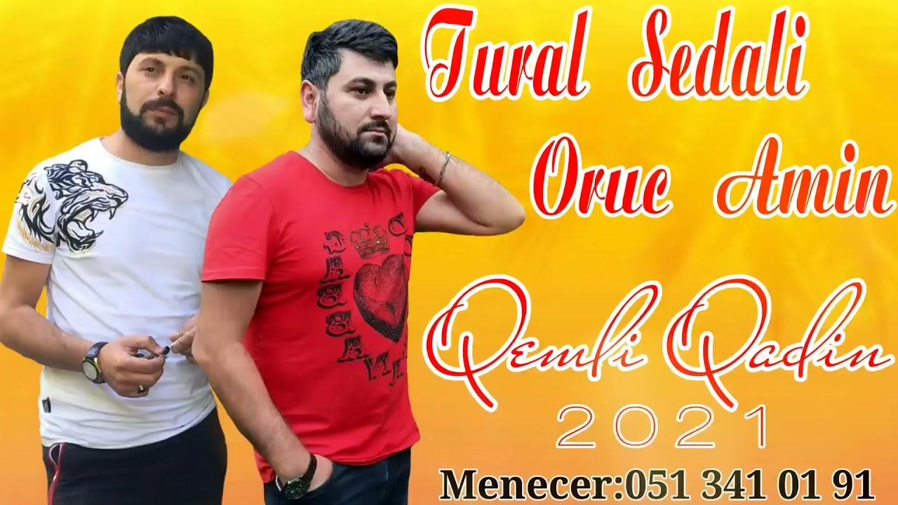 Tural Sedali Ft Oruc Amin - Qemli Qadin 2021