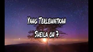 Yang Terlewatkan (Lyrics) - Sheila On 7