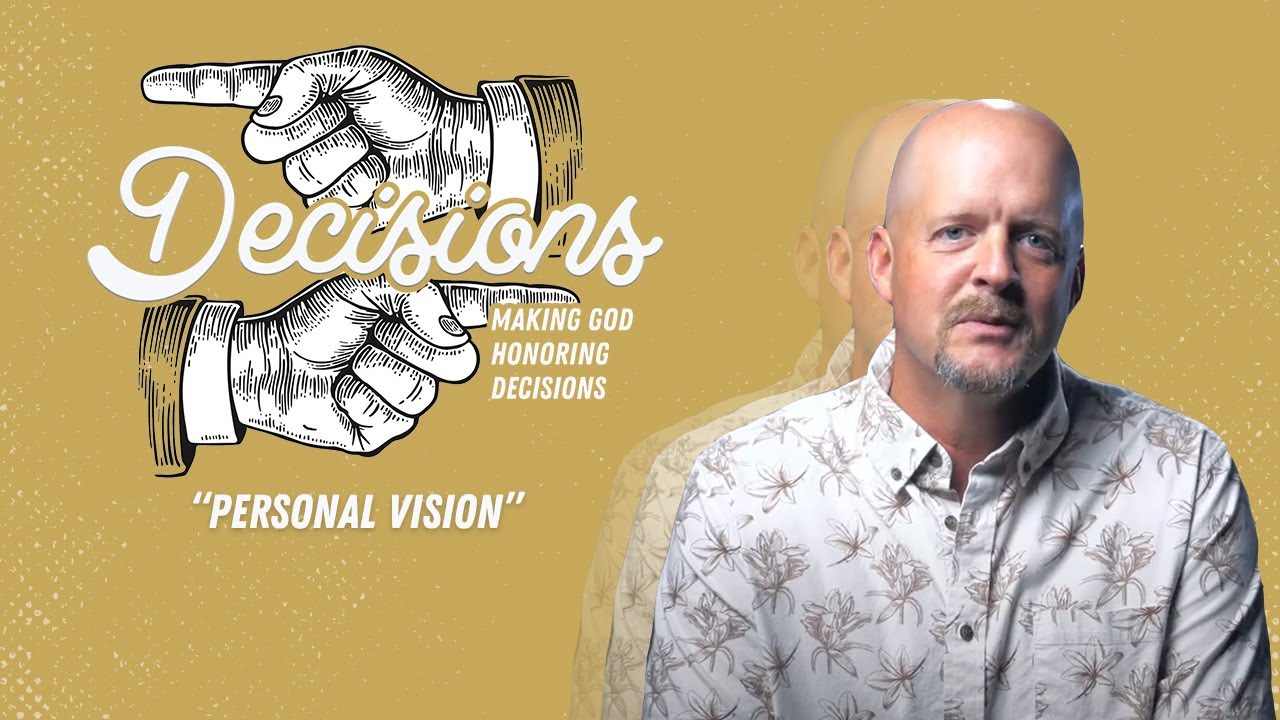 Decisions | Personal Vision (Week 4)