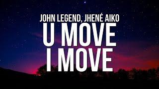 John Legend - U Move, I Move (Lyrics) ft. Jhené Aiko