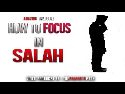 How To Focus In Salah ᴴᴰ - Amazing Reminder