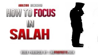 How To Focus In Salah ᴴᴰ - Amazing Reminder