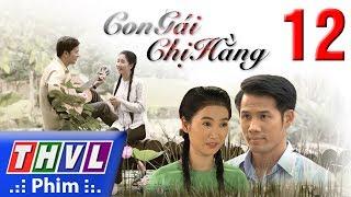 THVL | Con gái chị Hằng - Tập 12