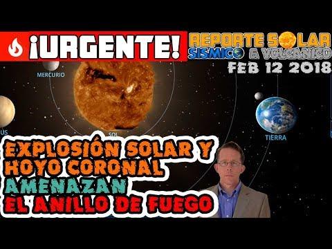 🔅💨ALERTA SOLAR 💥 EXPLOSIÓN Y EMC + HOYO CORONAL 🚩 AMENAZAN ANILLO DE FUEGO 🏢💢 REPSOL FEB 12 2018