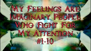 My Feelings Are Imaginary People Who Fight For My Attention #1-10, a video poem by Dudgrick Bevins
