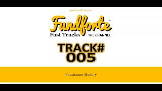Track #005 - Fundraiser History - Fundforte Fast Tracks: The Channel