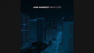 June Marieezy - Heavy Eyes