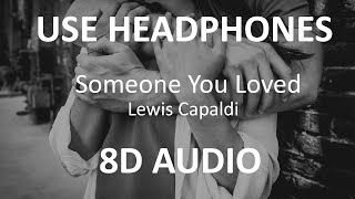 Lewis Capaldi - Someone You Loved ( 8D Audio ) 🎧