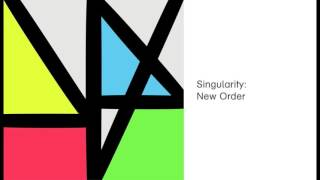 New Order - Singularity (Official Audio)