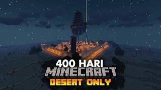 400 Hari Di Minecraft Tapi Desert Only
