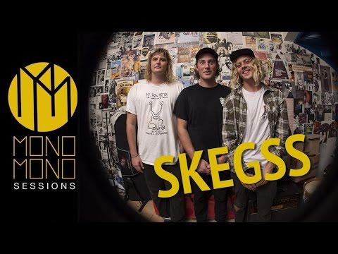 NEW YORK - Skegss/ Mono Mono Sessions #9