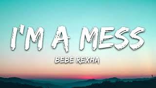 Bebe Rexha - Im A Mess (1 Hour Music Lyrics)