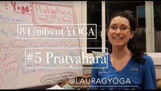 8 Limbs of Yoga BOARD #5: PRATYAHARA- Sensory Withdrawal - LauraGyoga