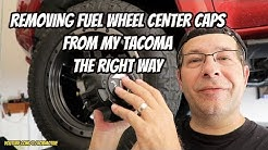 Removing Fuel wheel center caps from my Tacoma the right way