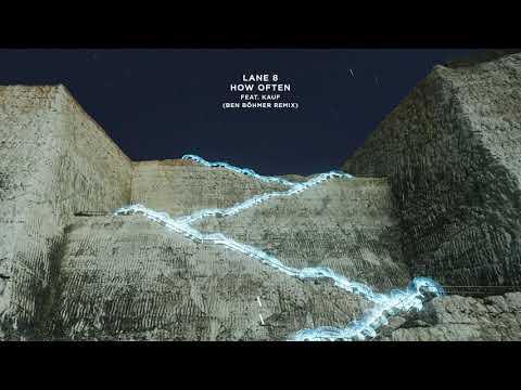 Lane 8 - How Often feat. Kauf (Ben Böhmer Remix)
