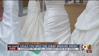 Could you spot the cheaper wedding dress?