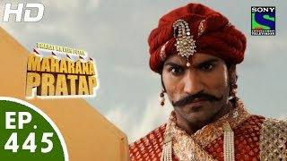 Bharat Ka Veer Putra Maharana Pratap - महाराणा प्रताप - Episode 445 - 2nd July, 2015
