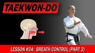 Breath Control (Part 2) - Taekwon-Do Lesson #34: