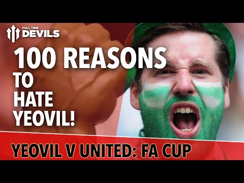 100 Reasons To Hate Yeovil! | Yeovil vs Manchester United FA Cup Round 3