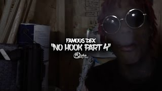 Famous Dex - No Hook Part 4