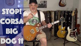PLAY AUTHENTIC PLAY CORSA GUITARS Stop Sam Brown Joe Bonamassa Corsa Big Dog 11 Guitar