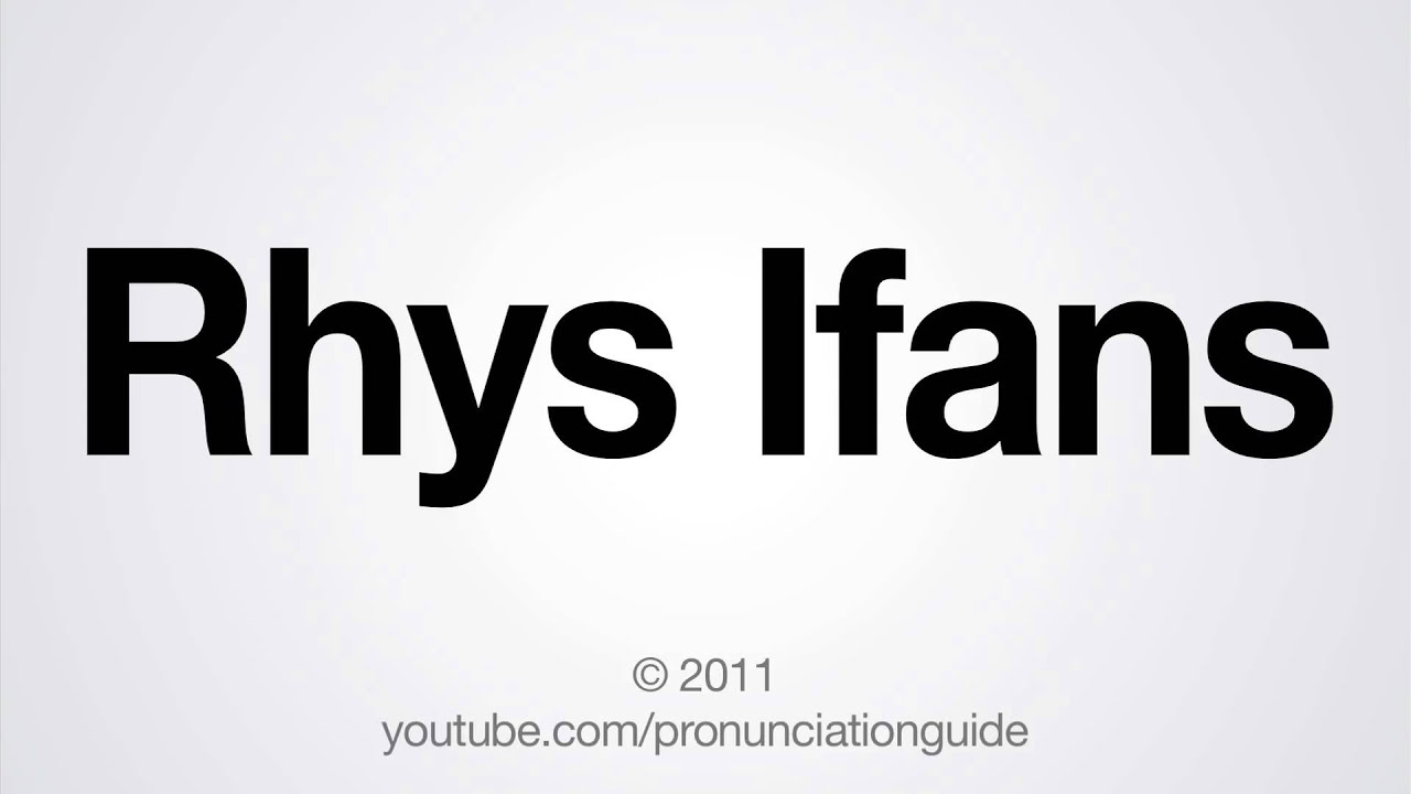 How to Pronounce Rhys Ifans