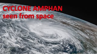 Cyclone Amphan seen from space - timelapse video