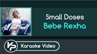 Small Doses (Karaoke Version) - Bebe Rexha