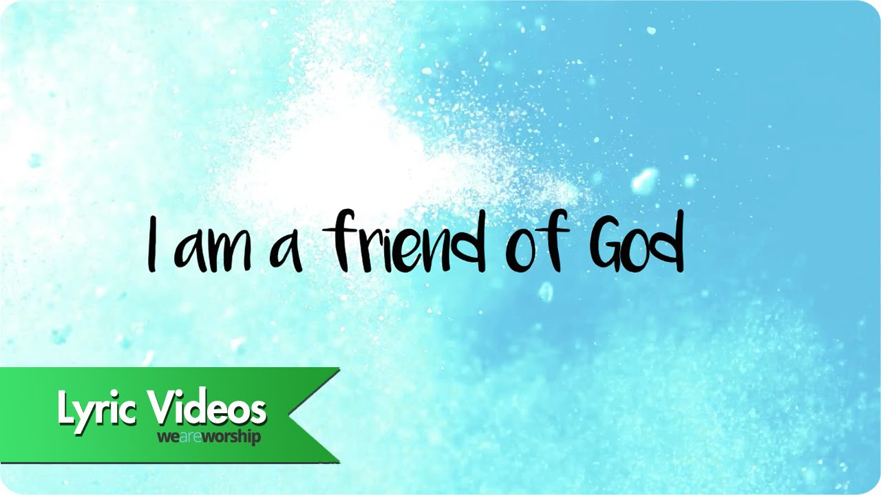 Friend of god lyrics hillsong