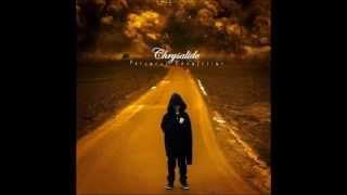 Chrysalide - Tomorrow Is Too Late