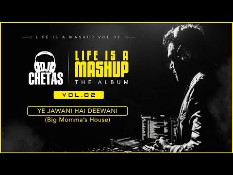 Dj Chetas Yeh Jawani Hai Deewani (Big Momma's House) | #LifeIsAMashupVOL2