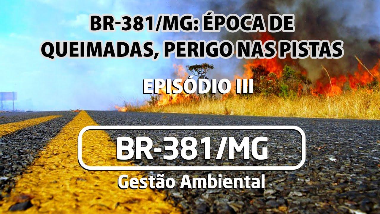 BR-381 MG - Época de queimadas, perigo nas pistas, Episódio III
