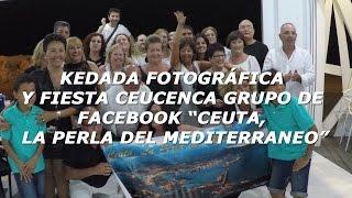 """Kedada y Fiesta Ceucenca grupo """"Ceuta, La Perla del Mediterraneo"""""""