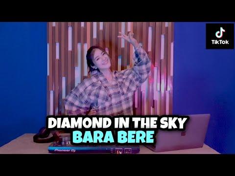 Download VIRAL TIKTOK!!! DJ  DIAMOND IN THE SKY X BARA BERE  X MAMA MUDA (DJ IMUT REMIX)