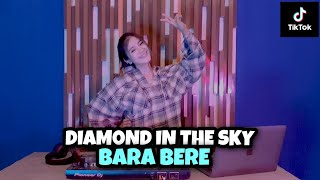 VIRAL TIKTOK!!! DJ DIAMOND IN THE SKY X BARA BERE X MAMA MUDA (DJ IMUT REMIX)