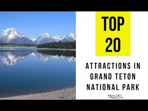 TOP 20. Tourist Attractions In Grand Teton National Park, Wyoming