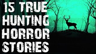 15 TRUE Disturbing Hunting Horror Stories from The Deep Woods | (Scary Stories)