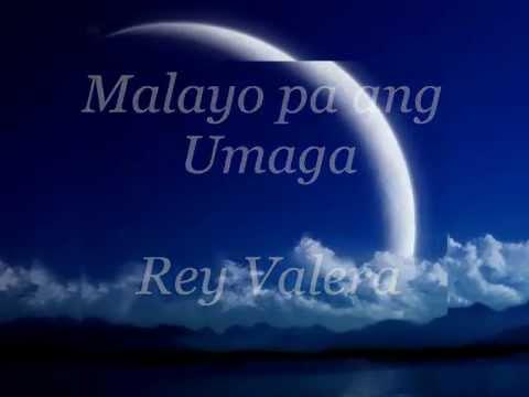 Malayo pa ang Umaga  by..Rey Valera