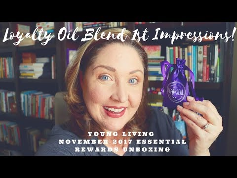 loyalty-oil-1st-impressions-&-november-2017-essential-rewards-{young-living}