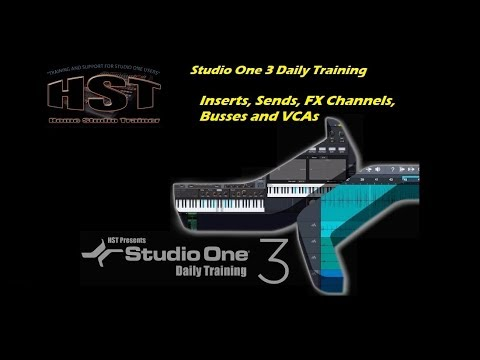 Studio One 3 Daily Training-Inserts sends FX Channels Busses and VCAs